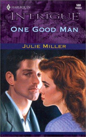 One Good Man (Intrigue, 588), JULIE MILLER