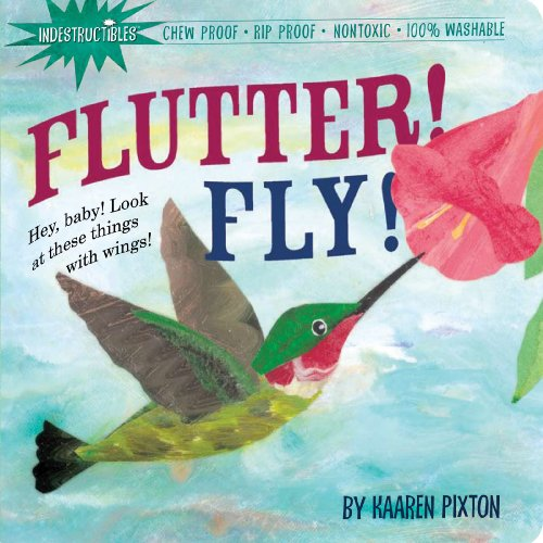 Indestructibles Flutter! Fly!, KAAREN PIXTON