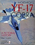 img - for Northrop's YF-17 Cobra: A Pictorial History (Schiffer Book for Carvers) book / textbook / text book
