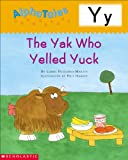 AlphaTales (Letter Y: The Yak Who Yelled Yuck): A Series of 26 Irresistible Animal Storybooks That Build Phonemic Awareness & Teach Each letter of the Alphabet (0439165482) by Pugliano-Martin, Carol
