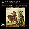 The Thirty Years War Hörbuch von C. V. Wedgwood Gesprochen von: Charlton Griffin