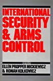 img - for International Security and Arms Control book / textbook / text book