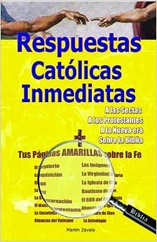 Respuestas Catolicas Inmediatas: Martin Zavala: 9780989805308: Amazon