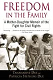 Freedom in the Family: A Mother-Daughter Memoir of the Fight for Civil Rights (0345447344) by Due, Tananarive