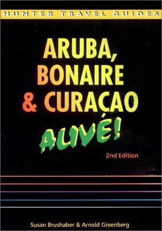The Aruba, Bonaire & Curacao: Alive! (Aruba, Bonaire and Curacao Alive Guide)