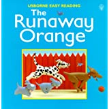 The Runaway Orange (Usborne Easy Reading)by Felicity Brooks