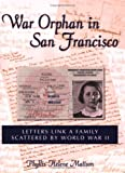 War Orphan in San Francisco: Letters Link a Family Scattered by World War II