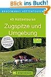 Bruckmanns Hüttentouren Zugspitze und...