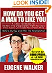 How Do You Get a Man to Like You: A S...