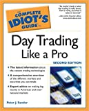 The Complete Idiot's Guide to Daytrading Like a Pro, 2E (1592574327) by Sander, Peter J.
