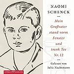Mein Großvater stand vorm Fenster und trank Tee Nr. 12 | Naomi Schenck