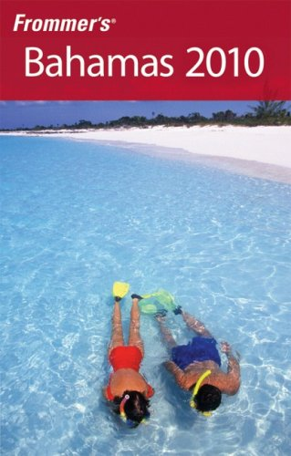 Frommer's Bahamas 2010 (Frommer's Complete Guides)