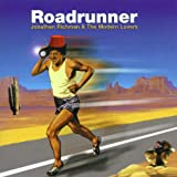 Jonathan Richman and the Modern Lovers Roadrunner