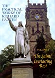 The Saint's Everlasting Rest (The Practical Works of Richard Baxter, 3) (187761128X) by Richard Baxter