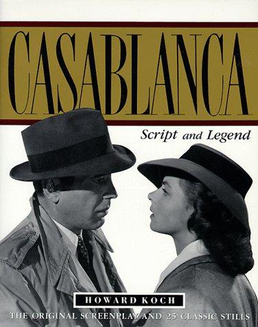 Casablanca: Script and Legend: The 50th Anniversary Edition