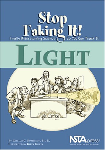 Light (Stop Faking It! Finally Understanding Science So You Can Teach It series) PDF