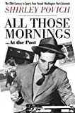 img - for All Those Mornings...at the Post: The Twentieth Century in Sports from Famed Washington Post Columnist book / textbook / text book