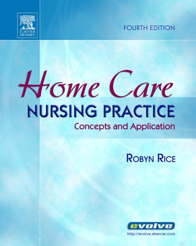 Home Care Nursing Practice: Concepts and Application, 4e...