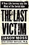 The Last Victim: A True-Life Journey...
