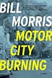 Motor City Burning: A Novel