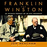Franklin and Winston: An Intimate Portrait of an Epic Friendship | Jon Meacham
