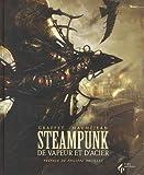 Steampunk : De vapeur et d'acier