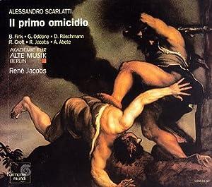 A. Scarlatti - Il primo omicidio overo Cain / B. Fink · Oddone · Röschmann · R. Croft · Abete · Jacobs