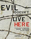 Evil Doesn't Live Here: Posters from...