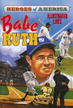 Heroes of America: Babe Ruth (Illustraded Lives Series) - 1