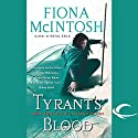 Tyrant's Blood: Book Two of the Valisar Trilogy Audiobook by Fiona McIntosh Narrated by James Adams