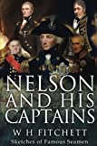 Nelson and His Captains: Sketches of Famous Seamen