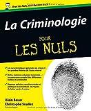 echange, troc Alain Bauer, Christophe Soullez - La Criminologie pour les Nuls