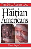 img - for The Haitian Americans (The New Americans) by Zephir, Flore (2004) Hardcover book / textbook / text book