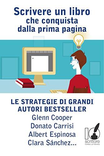 Scrivere un libro che conquista fin dalla prima pagina Le strategie di grandi autori bestseller PDF