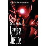 Lawless Justiceby Karina Kantas