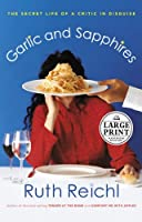 Garlic and Sapphires (Random House Large Print (Cloth/Paper))