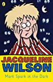 Jacqueline Wilson Mark Spark in the Dark (Young Puffin Read Alone)