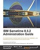 IBM Sametime 8.5.2 Administration Guide Gabriella Davis