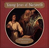 Young Jesus of Nazareth (0688167276) by Mayer, Marianna