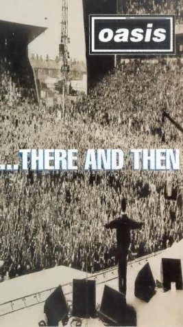 oasis-there-and-then-live-1996-vhs