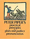 Peter Piper's Practical Principles of Plain & Perfect Pronunciation
