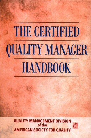 The Certified Quality Manager Handbook With Supplemental Section (Asq)