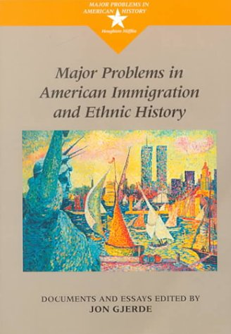 Major Problems in American Immigration and Ethnic History...