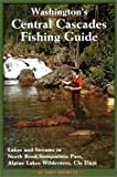 Washington's Central Cascades Fishing Guide