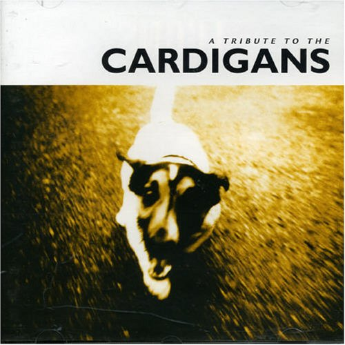 Cardigans - Tribute to the Cardigans - Zortam Music