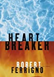 Heart Breaker: A Novel