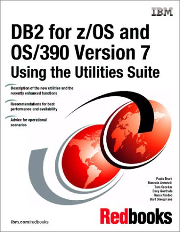 DB2 for Z/OS and Os/390 Version 7 Using the Utilities Suite: Ibm, International Technical Support Organization