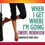 When I Get Where I'm Going | Cheryl Robinson