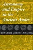 img - for Astronomy and Empire in the Ancient Andes: The Cultural Origins of Inca Sky Watching book / textbook / text book