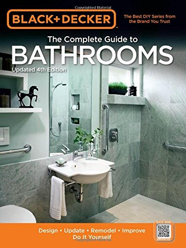 Black & Decker The Complete Guide to Bathrooms, Updated 4th Edition: Design * Update * Remodel * Improve * Do It Yourself (Black & Decker Complete Guide) (Black And Decker Guide To compare prices)